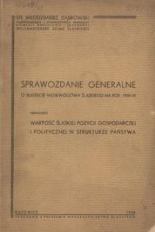 Sprawozdanie generalne o budżecie województwa śląskiego na rok 1938/39 obrazujące wartość śląskiej pozycji gospodarczej i politycznej w strukturze państwa
