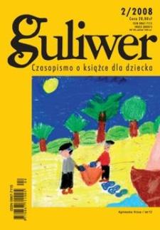 Guliwer. Kwartalnik o książce dla dziecka, 2008, nr 2