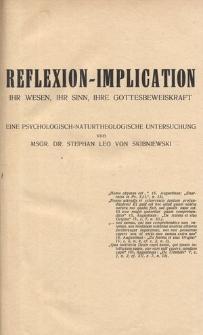 Reflexion-Implication ihr Wesen, ihr Sinn, ihre Gottesbeweiskraft. Eine psychologisch-naturtheologische Untersuchung