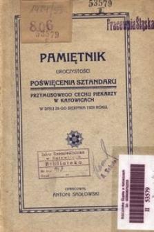 Pamiętnik uroczystości poświęcenia sztandaru Przymusowego Cechu Piekarzy w Katowicach w dniu 26-go sierpnia 1928 roku