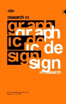 Research in graphic design. Graphic design in research. 3rd International Graphic Design Conference AGRAFA 2012