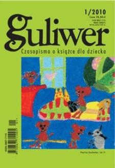 Guliwer. Kwartalnik o książce dla dziecka, 2010, nr 1