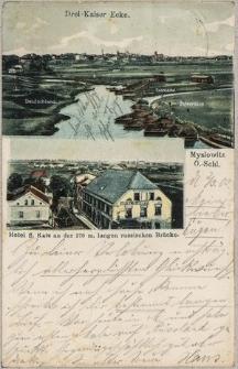 """""""Drei-Kaiser-Ecke. Myslowitz O.-Schl. Hotel S. Katz an der 270 m. langen russischen Brücke"""""""