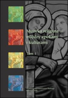 Muzyka Religijna - Między Epokami i Kulturami. T. 1