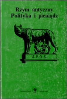 Rzym Antyczny : polityka i pieniądz. T. 1