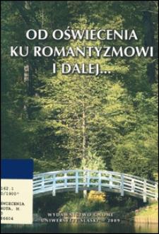 Od oświecenia ku romantyzmowi i dalej... : autorzy - dzieła - czytelnicy. Cz. 3