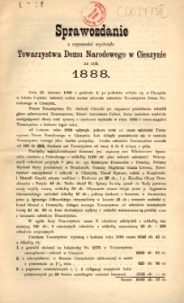 Sprawozdanie z Czynności Wydziału Towarzystwa Domu Narodowego w Cieszynie za Rok 1888