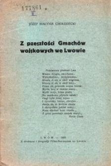 Z pzeszłości[!] Gmachów wojskowych we Lwowie