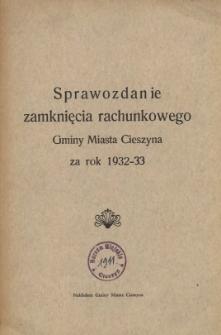 Sprawozdanie Zamknięcia Rachunkowego Gminy Miasta Cieszyna za Rok 1932-33
