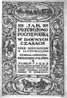 Jak przewożono pocztę polską w dawnych czasach : szkic historyczny z ilustracjami