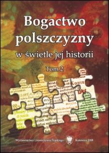 Bogactwo Polszczyzny w Świetle Jej Historii. T. 2