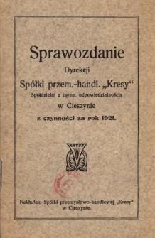 """Sprawozdanie Dyrekcji Spółki Przem.-Handl. """"Kresy"""", Spółdzielni z Ogran. Odpowiedzialnością w Cieszynie, 1921"""
