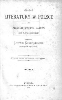 Dzieje literatury w Polsce od pierwiastkowych czasów do XVII wieku. (Wydanie drugie dopełnione przypiskami)