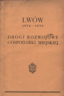 Lwów 1934-1939. Drogi rozwojowe gospodarki miejskiej