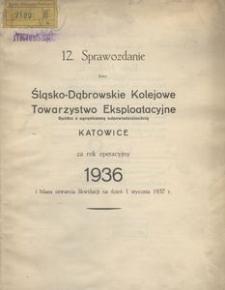 Sprawozdanie Firmy Śląsko-Dąbrowskie Kolejowe Towarzystwo Eksploatacyjne Spółka z ograniczoną odpowiedzialnością Katowice. Za rok operacyjny 1936 i Bilans otwarcia likwidacji na dzień 1 stycznia 1937 r.