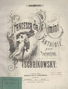 Francesca da Rimini. Fantasie pour orchestre. Op. 32