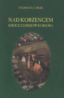 Nad Korzeńcem : szkice z dziejów Kobióra