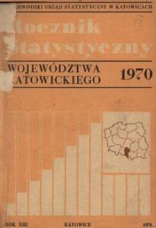 Rocznik Statystyczny Województwa Katowickiego. Rok 13 (1970)