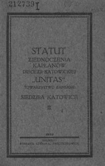 """Statut Zjednoczenia Kapłanów Diecezji Katowickiej """"Unitas"""". Towarzystwo zapisane. Siedziba Katowice"""