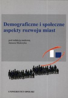 Demograficzne i społeczne aspekty rozwoju miast