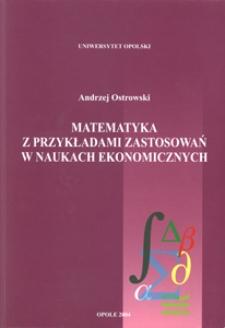 Matematyka z przykładami zastosowań w naukach ekonomicznych