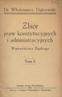 Zbiór praw konstytucyjnych i administracyjnych Województwa Śląskiego. T. 2