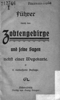 Führer durch das Zobtengebirge und seine Sagen. Nebst einer Wegekarte. - 3. Auflage