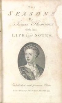 The seasons by James Thomson, with his life and notes. Embellished with fourteen Plates