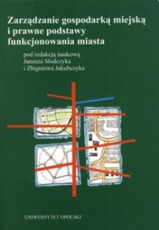 Zarządzanie gospodarką miejską i prawne podstawy funkcjonowania miasta
