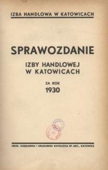 Sprawozdanie Izby Handlowej w Katowicach za rok 1930