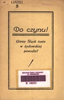 Do czynu! Górny Śląsk tonie w żydowskiej powodzi! Odezwa do ludu polskiego na Górnym Śląsku
