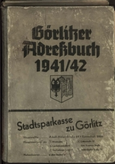 Görlitzer Adressbuch 1941-42. Einschliessend die Vororte Groß- und Klein-Biesnitz und Weinhubel