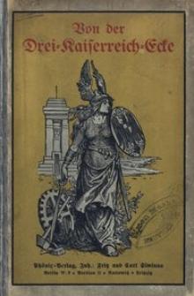 Von der Drei-Kaiserreich-Ecke. Geschichtlich-kulturelle Episoden