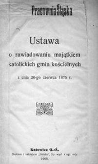 Ustawa o zawiadowaniu majątkiem katolickich gmin kościelnych z dnia 20-go czerwca 1875 r.