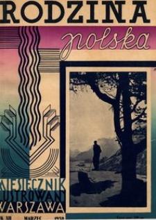 Rodzina Polska : miesięcznik ilustrowany, 1938, R.12, Nr 3 - marzec