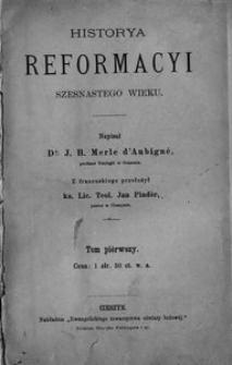 Historya reformacyi szesnastego wieku. T. 1