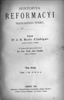 Historya reformacyi szesnastego wieku. T. 2