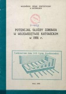 Potencjał służby zdrowia w województwie katowickim w 1991 r.