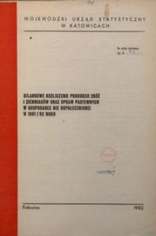 Bilansowe roziczenie produkcji zbóż i ziemniaków oraz upraw pastewnych w gospodarce nie uspołecznionej w 1981/80 roku