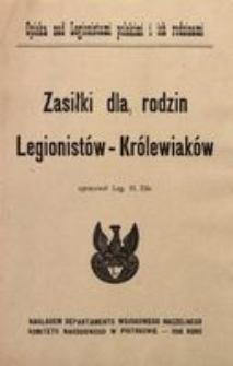 Zasiłki dla rodzin Legionistów-Królewiaków. Opieka nad Legionistami polskimi i ich rodzinami
