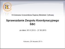 Sprawozdanie Zespołu Koordynacyjnego ŚBC za okres 18 VI 2010 – 27 XI 2013