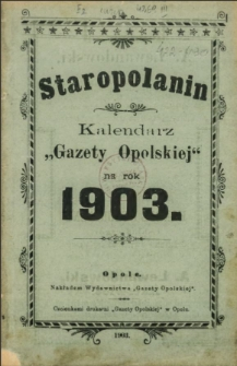 """Staropolanin. Kalendarz """"Gazety Opolskiej"""" na rok 1903"""