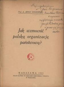 Jak wzmocnić polską organizację państwową?