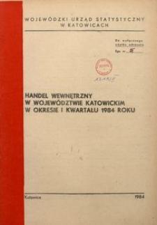 Handel wewnętrzny w województwie katowickim w okresie I kwartału 1984 roku