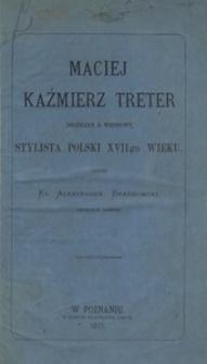 Maciej Kaźmierz Treter. Nieznany a wzorowy stylista polski XVIIgo wieku