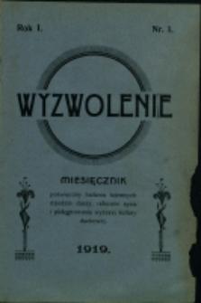Wyzwolenie : miesięcznik poświęcony badaniu tajemnych dziedzin duszy, reformie życia i pielęgnowaniu wyższej kultury duchowej, 1919, Nry 1, 3-7