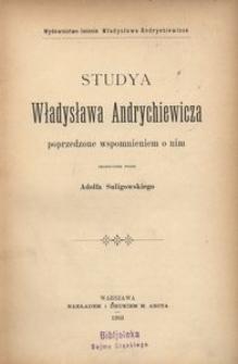 Studya Władysława Andrychiewicza poprzedzone wspomnieniem o nim