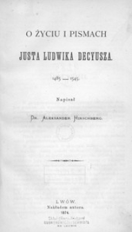 O życiu i pismach Justa Ludwika Decyusza. 1485-1545