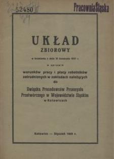 Układ zbiorowy w brzmieniu z dnia 10 listopada 1937 r. w sprawie warunków pracy i płacy robotników zatrudnionych w zakładach należących do Związku Pracodawców Przemysłu Przetwórczego w Województwie Śląskim w Katowicach