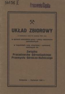Układ zbiorowy w brzmieniu z dnia 22 kwietnia 1938 roku w sprawie warunków pracy i płacy robotników zatrudnionych w kopalniach rudy ołowianej i cynkowej należących do Związku Pracodawców Górnośląskiego Przemysłu Górniczo-Hutniczego